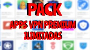 apps vpn premium con todo ilimitado