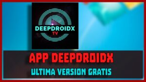 descargar Deepdroidx TV apk