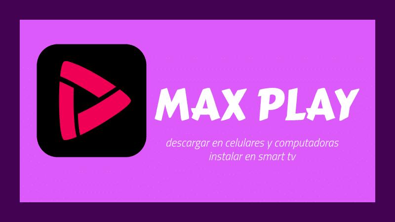 descargar max play apk
