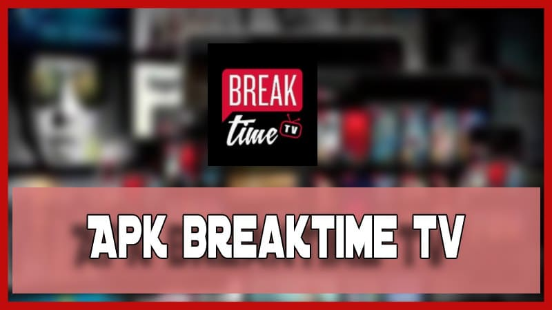 descargar breaktime tv apk