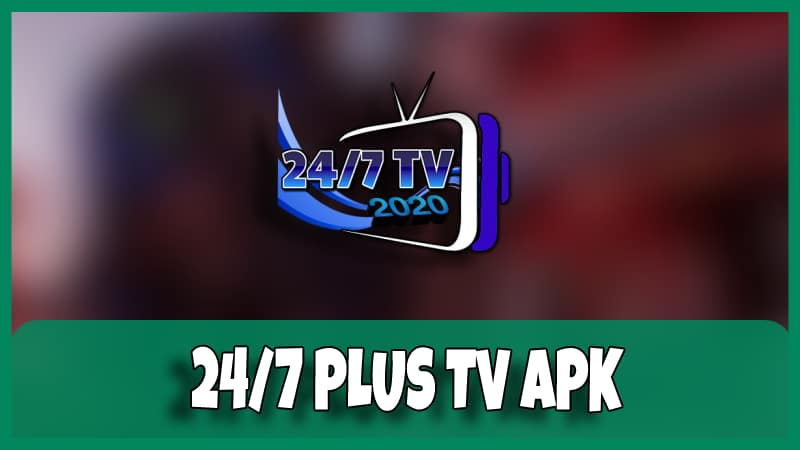 descargar 24/7 tv plus apk