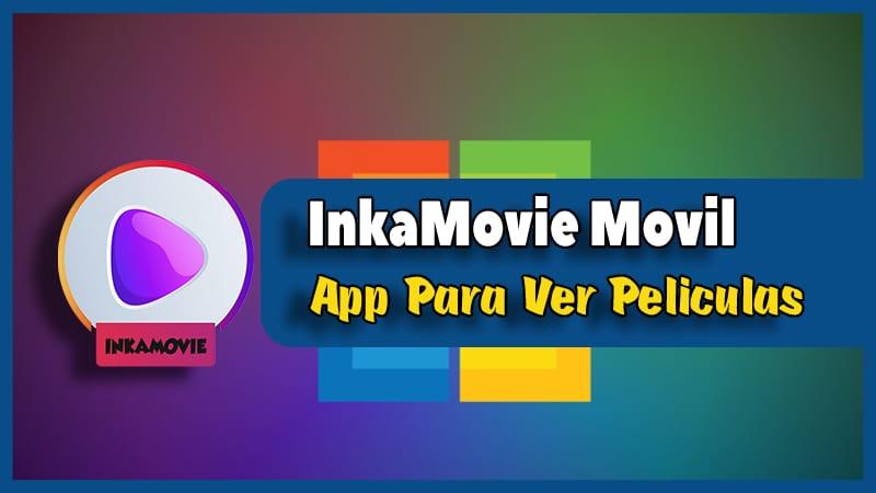 InkaMovie Movil apk