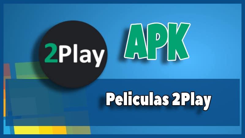 Peliculas 2Play apk pc windows