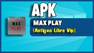 max play libre vip actualizacion