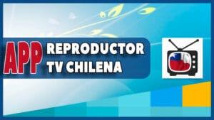 como descargar Reproductor TV Chilena apk pc windows