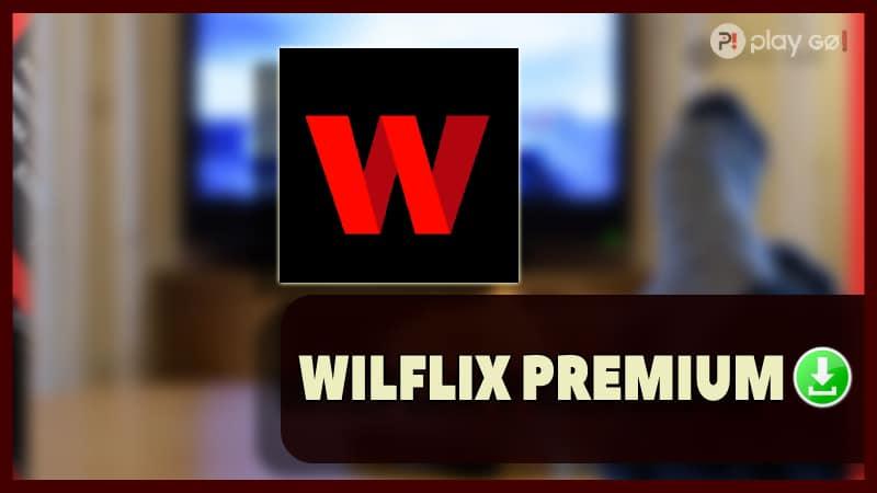 descargar Wilflix Premium apk