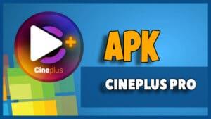 cineplus pro apk