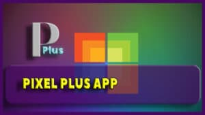 descargar pixel plus