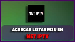 net iptv agregar listas m3u